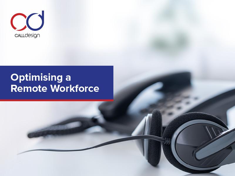 Optimising a Remote Workforce
