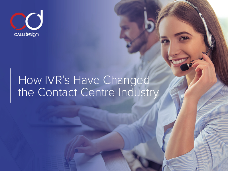 How IVR's Have Changed the Contact Centre Industry
