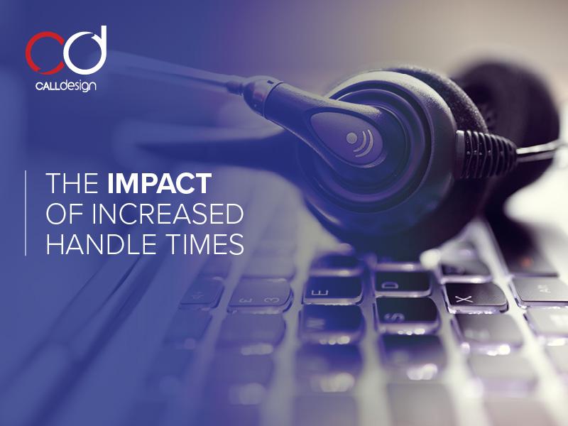 Increased Handle Times